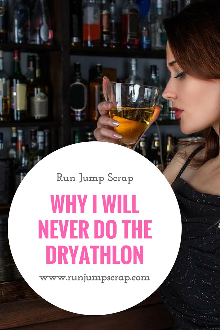 Why I will Never do the Dryathlon