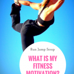 What is my Fitness Motivation?