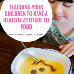 Teaching Your Children to Have a Healthy Attitude to Food