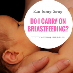 Do I Carry on Breastfeeding?