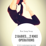 2 Babies….2 Knee Operations