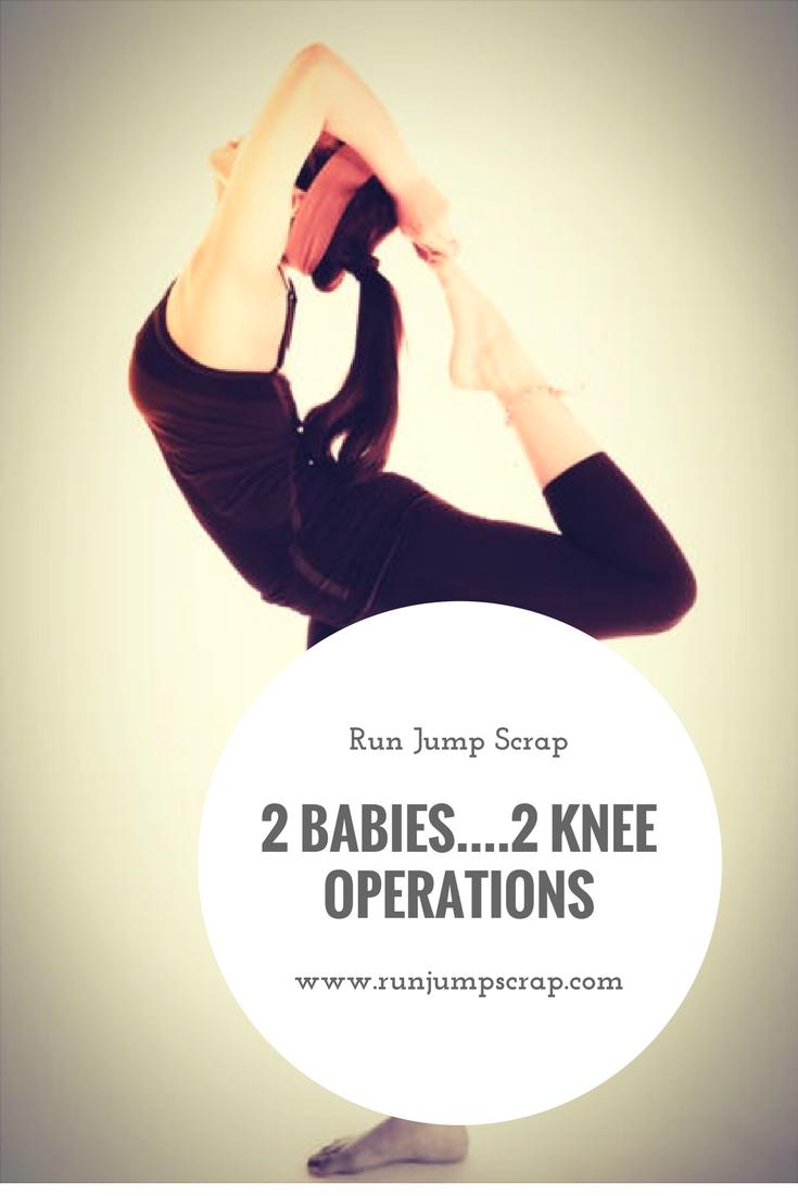 2 Babies….2 Knee Operations