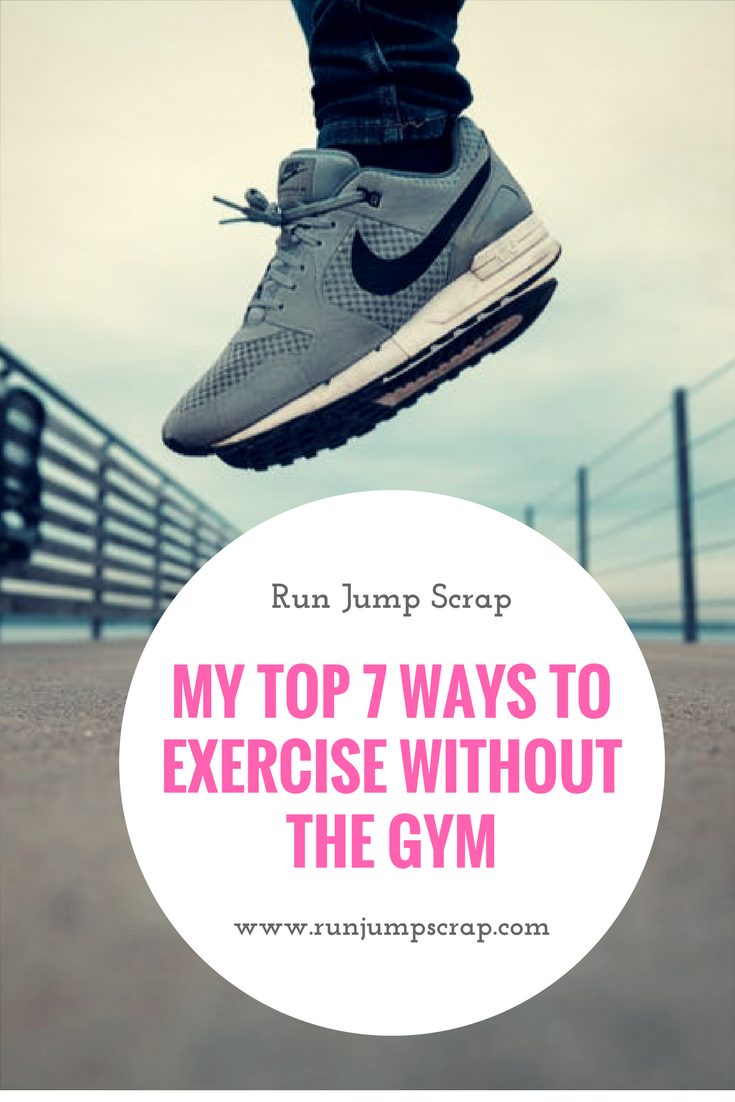 My Top 7 Ways to Exercise Without the Gym