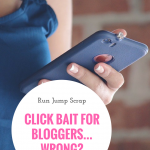 Click Bait for Bloggers….Wrong?