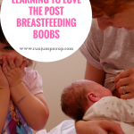 Learning to Love the Post Breastfeeding Boobs