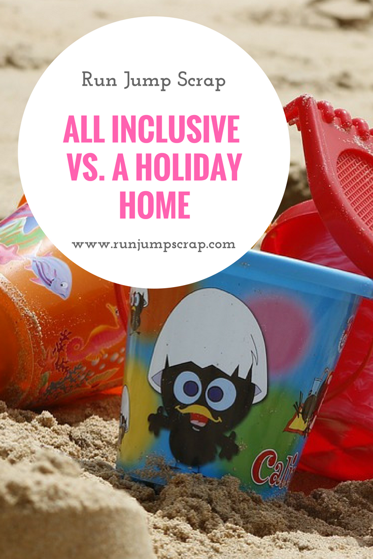 All Inclusive Vs. A Holiday Home