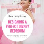 Designing a Perfect Disney Bedroom