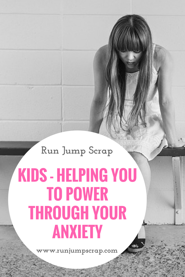 Kids – helping you to power through your anxiety