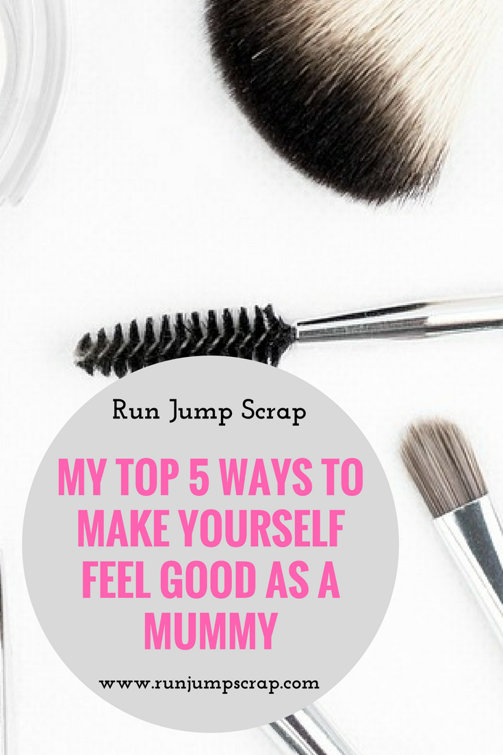 My Top 5 Ways to Make Yourself Feel Good as a Mummy