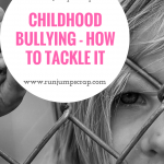 Childhood Bullying – How to Tackle it