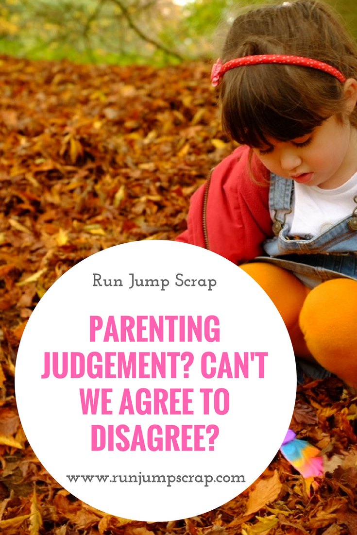 Parenting Judgement? Can't we agree to disagree?