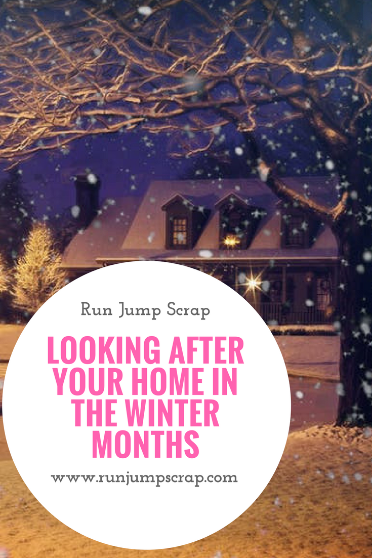 Looking After Your Home in the Winter Months