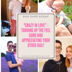 """Crazy In Love"" – Turning up The Feel Good and Appreciating Your Other Half"