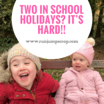 Two in School Holidays? It's hard!!