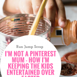 I'm NOT a Pinterest Mum – how I'm keeping the Kids Entertained over Easter
