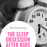 The Sleep Obsession After Kids