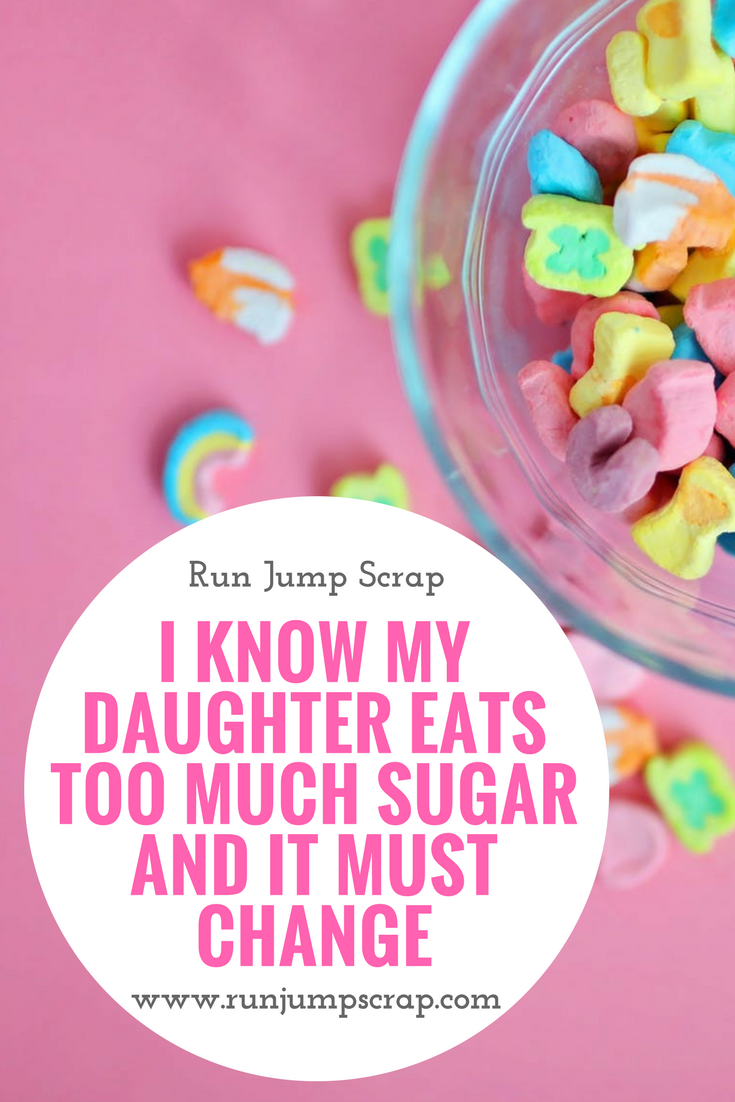 I Know My Daughter Eats Too Much Sugar and It Must Change