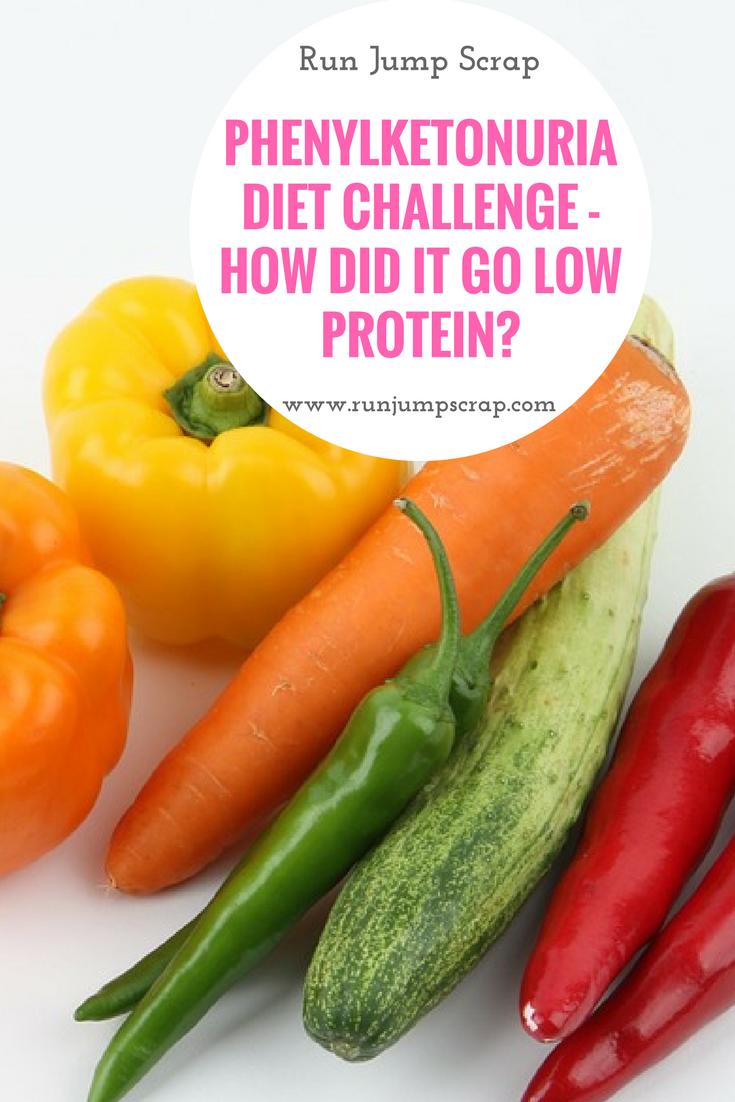 Phenylketonuria Diet Challenge – How did it go low protein?