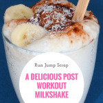 A Delicious Post Workout Milkshake