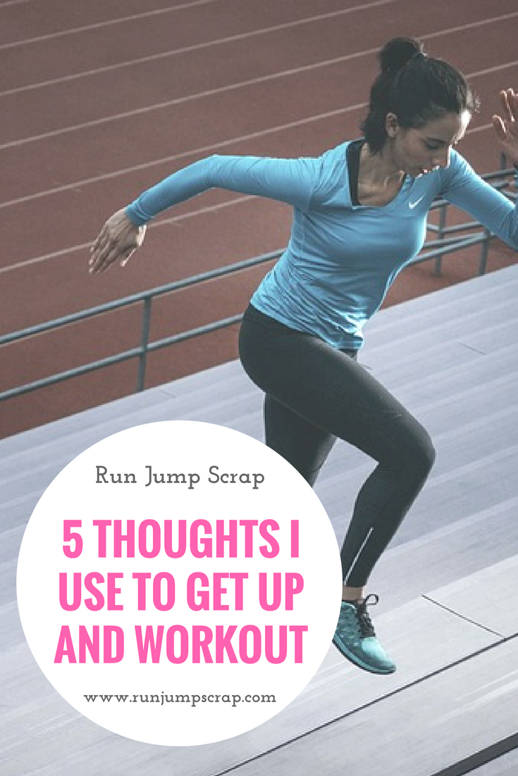 5 Thoughts I Use to Get up and Workout