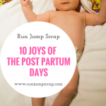 10 Joys of the Post Partum Days