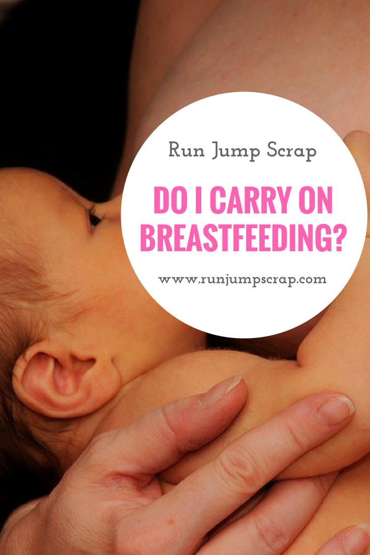 Do I Carry on Breastfeeding?