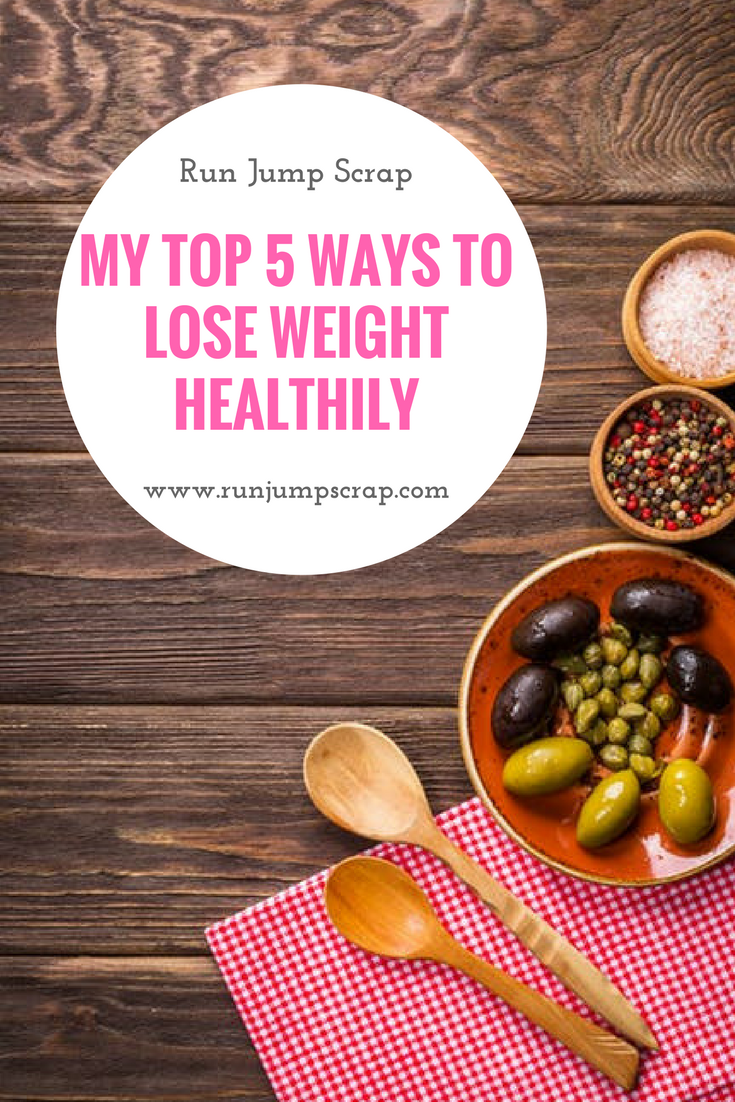 My Top 5 Healthy Ways to Lose Weight