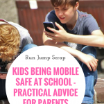 Kids Being Mobile Safe at School – Practical Advice for Parents
