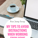 My Tips to Avoid Distractions when working from Home
