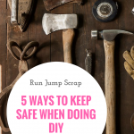 5 Ways to Keep Safe When Doing DIY