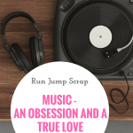 Music – An obsession and a true love