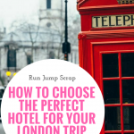 How to choose the perfect hotel for your London trip