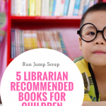 5 Librarian Recommended Books for Children