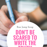 Don't be Scared to Write The Truth