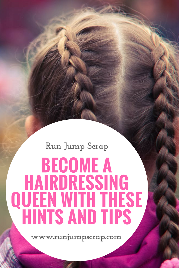 Become a Hairdressing Queen with these Hints and Tips