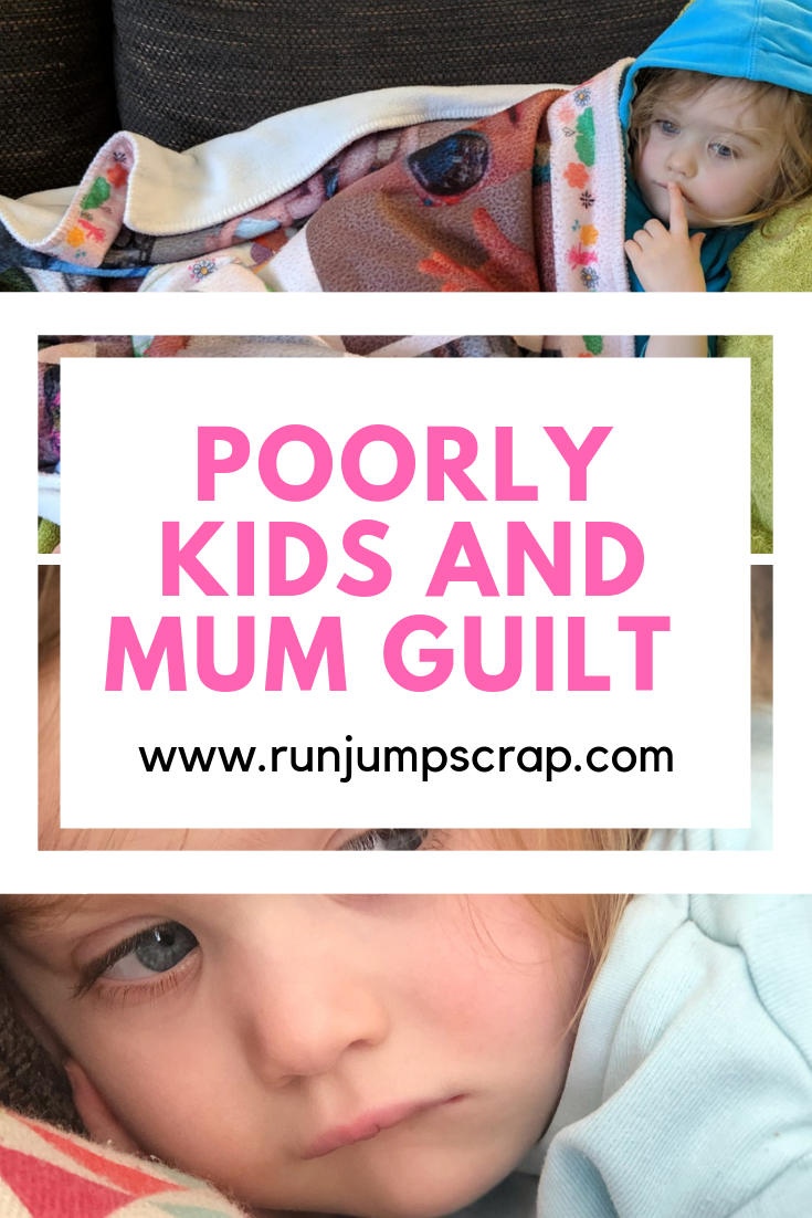 poorly kids and mum guilt