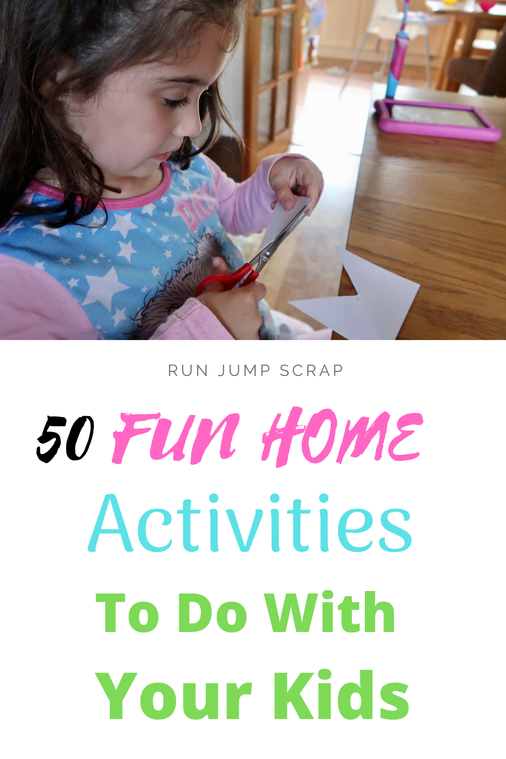 50 fun home activities to do with your kids