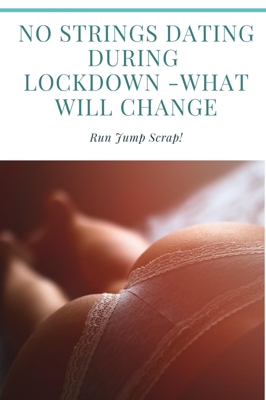 no strings dating during lockdown
