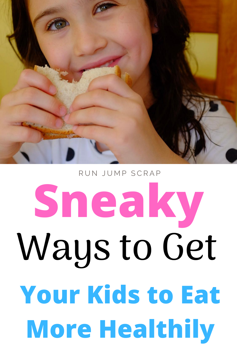 sneaky ways to get your kids to eat more healthily