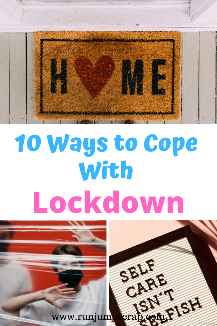 10 ways to cope with lockdown